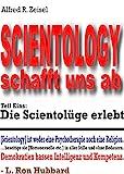 Scientology schafft uns ab, Teil Eins: Die Scientolüge erlebt