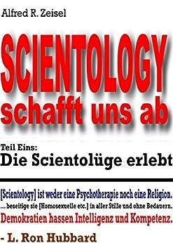 Scientology schafft uns ab, Teil Eins: Die Scientolüge erlebt von [Zeisel, Alfred]