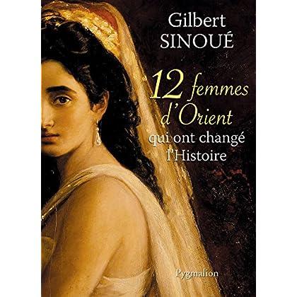 12 femmes d'Orient qui ont changé l'Histoire (12 histoires)