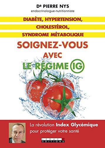 Diabte, hypertension, cholestrol, syndrome mtabolique : Soignez-vous avec le rgime IG