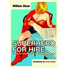 A Superhero for Hire: True Stories from the Small Ads