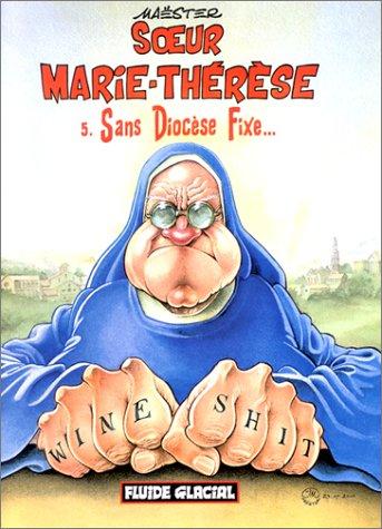 Soeur Marie-Thérèse des Batignolles, tome 5 : Sans Diocèse Fixe...