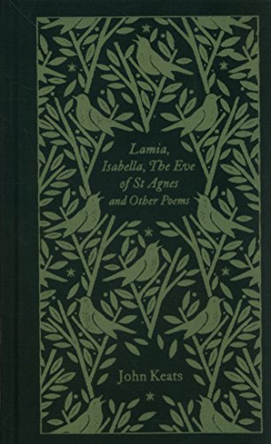 Lamia Isabella the Eve of St Agnes and Other Poems (Penguin Clothbound Poetry) por John Keats
