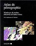 Atlas de pétrographie : Minéraux de roches observés en lame mince