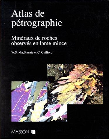 Atlas de ptrographie : Minraux de roches observs en lame mince