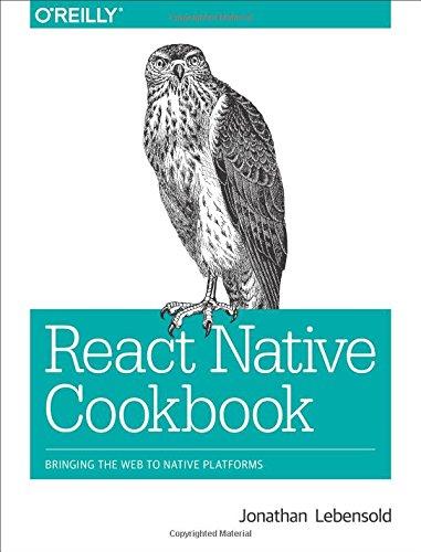 React Native Cookbook por Jonathan Lebensold