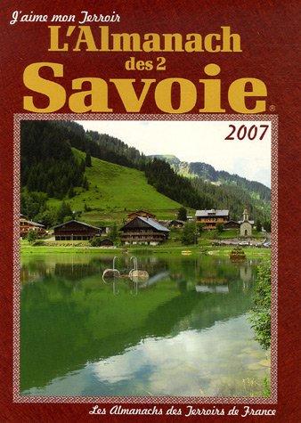L'Almanach 2007 des 2 Savoie par Gérard Bardon