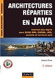 Architectures réparties en Java - 2e éd. - Internet des objets avec SOAP, RMI, CORBA, JMS...: Internet des objets avec SOAP, RMI, CORBA, JMS, sockets et services web