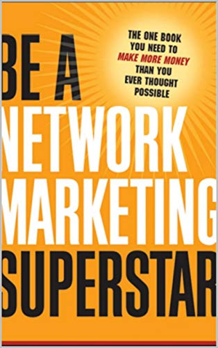 Be a Network Marketing Superstar (English Edition)