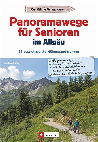 Panoramawanderungen für Senioren im Allgäu. 33 aussichtsreiche Höhenwanderungen. Höhenwege mit Aufstiegshilfe und Aussicht. Infos zu Bahnanfahrt, Seilbahn-Betriebszeiten, Tourenkarten, u.v.m.