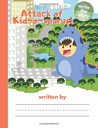 This Story is Called...Attack of Kid-o-saurus!: Primary Story Journal Composition and Handwriting and Drawing Book (Write Your Story, Band 7)