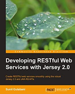 Developing RESTful Web Services with Jersey 2.0 by [Gulabani, Sunil]