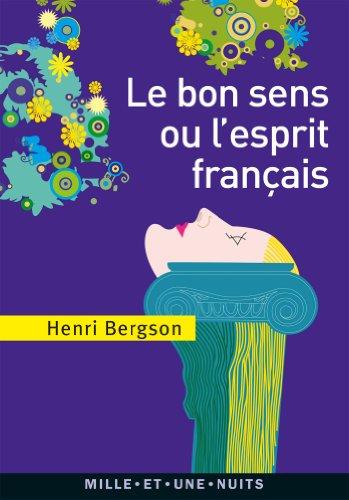 Le Bon Sens ou l'Esprit français (La Petite Collection t. 610) par Henri Bergson