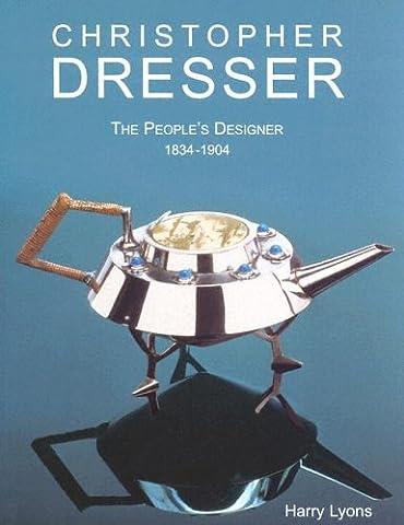 Christopher Dresser: The People's Designer: