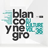 Blanco y Negro Dj Culture Vol.36