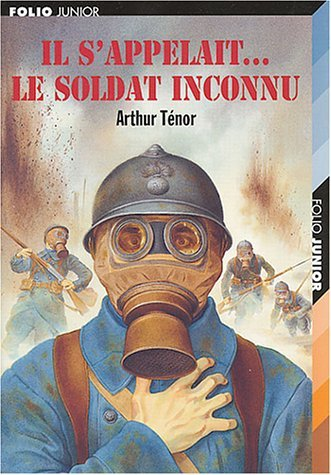 IL S'APPELAIT LE SOLDAT INCONNU by ARTHUR T?NOR (March 01,2004)