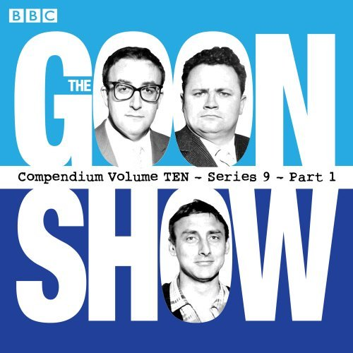 The Goon Show, Compendium 10: Series 9, Part 1: The Classic BBC Radio Comedy Series by Spike Milligan (2015-03-26)