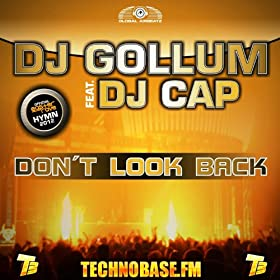 DJ Gollum feat. DJ Cap - Don't Look Back (Official Easter Rave 2012 Hymn)