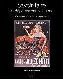 Savoir-faire du département du Rhône : Edition bilingue français-anglais