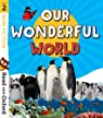 Read with Oxford: Stage 2: Non-fiction: Our Wonderful World par Alcraft