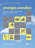 energie.wenden: Chancen und Herausforderungen eines Jahrhundertprojekts