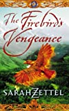 Front cover for the book The Firebird's Vengeance by Sarah Zettel