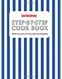 Good Housekeeping Step-by-Step Cookbook: Over 650 Easy-To-Follow Techniques (Ghk)