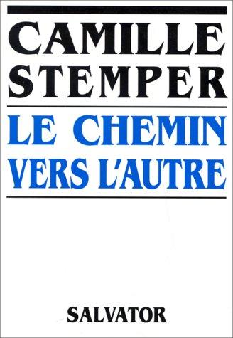 Le chemin vers l'autre par C Stemper