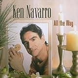Songtexte von Ken Navarro - All the Way
