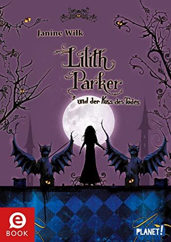 Lilith Parker 2: und der Kuss des Todes