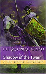 The Last Praetorian: Shadow of the Twain I (English Edition)