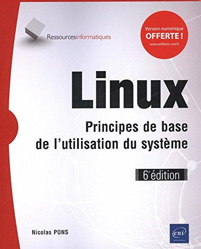 Linux - Principes de base de l'utilisation du système (6e édition) par Nicolas PONS