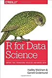 R for data science : Import, Tidy, Transform, Visualize, And Model Data