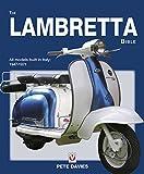 The Lambretta Bible: Covers all Lambretta models built in Italy: 1947-1971 (New Editi...