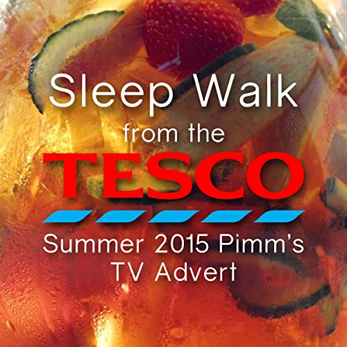 sleep-walk-from-the-tesco-summer-2015-pimms-tv-advert