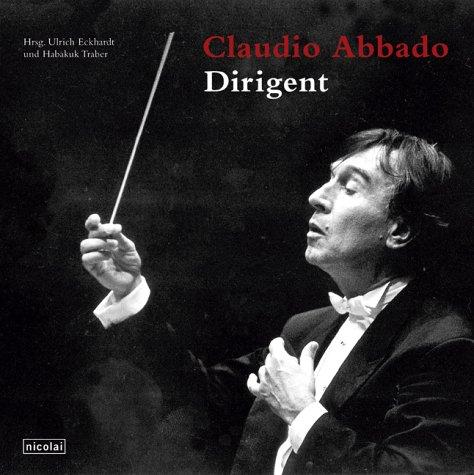 Claudio Abbado. Dirigent