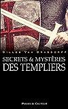 Secrets et mystères des Templiers