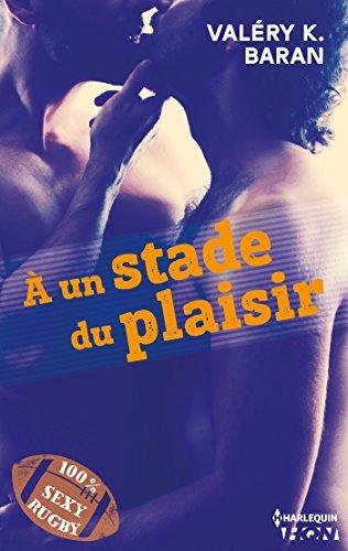 A un stade du plaisir (HQN) par Valéry K. Baran