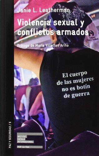 Violencia Sexual Y Conflictos Armados (Paz Y Seguridad) por Leatherman Jani