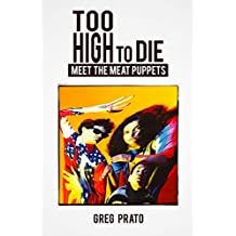 Too High to Die: Meet the Meat Puppets