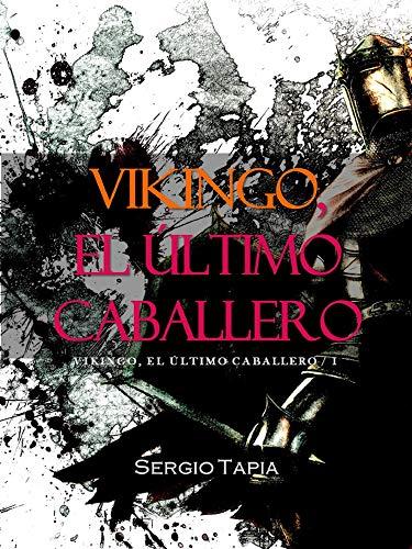 Vikingo, El Último Caballero eBook: S. Tapia: Amazon.es: Tienda Kindle