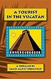 Image de A Tourist in the Yucatan (English Edition)