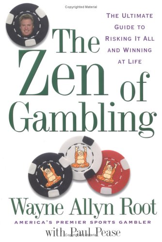 The Zen of Gambling: The Ultimate Guide to Risking It All and Winning at Life por Wayne Allyn Root