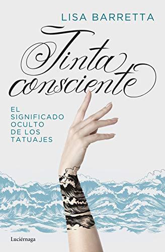Tinta consciente: El significado oculto de los tatuajes eBook ...
