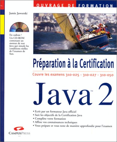 Java 2. Préparation à la Certification : Examens 310-025, 310-027, 310-050