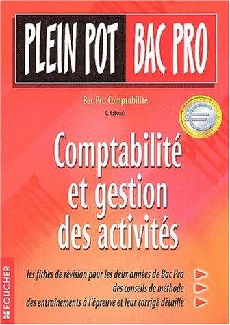 Plein Pot Bac Pro : Comptabilité et gestion des activités, Bac Pro Comptabilité