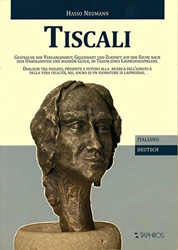 tiscali-gesprche-der-vergangenheit-gegenwart-und-zukunft-auf-der-suche-nach-dem-unbekannten-und-wahr