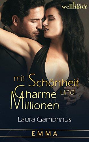 Mit Schönheit, Charme und Millionen - Band 2: Emma: Liebesroman von [Gambrinus, Laura]