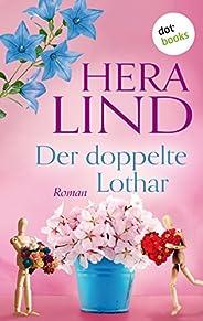 Der doppelte Lothar: Roman