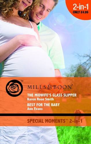book cover of The Midwife\'s Glass Slipper / Best For the Baby